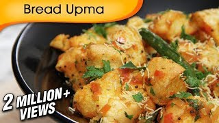 Bread Upma - Easy To Make Homemade Breakfast & Snacks Recipe By Ruchi Bharani