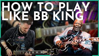 BB King Guitar Lesson - How to Play Like BB King