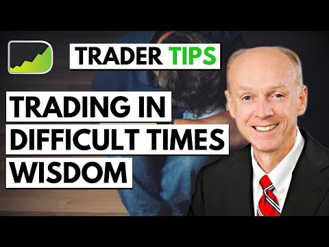 """""""Keep Trading In Tough Times"""" 