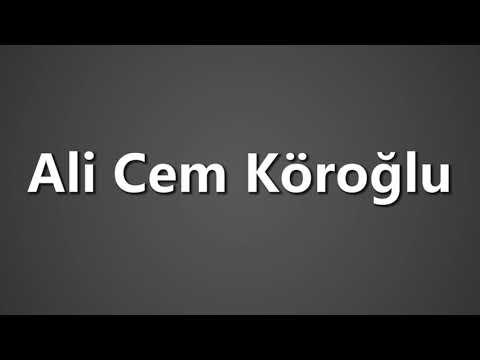 How To Pronounce Ali Cem Koroglu