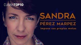 Baixar Sandra Pérez Marpez │ La actriz cubana en Miami, que impone sus propias metas