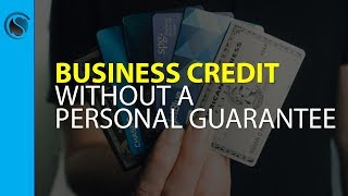 Business Credit Without a Personal Guarantee