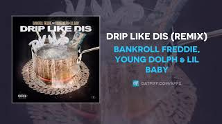 Bankroll Freddie, Young Dolph & Lil Baby - Drip Like Dis (Remix) (AUDIO)