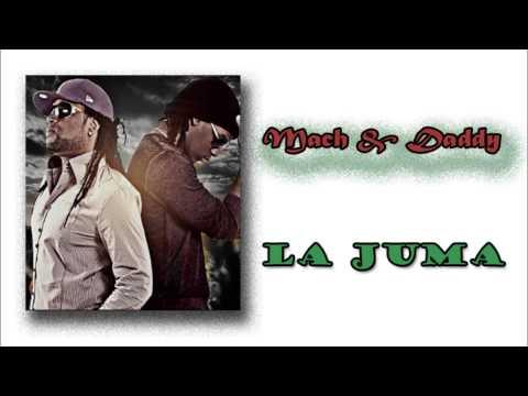 Mach & Daddy - La Juma