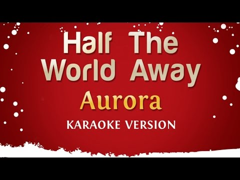Aurora - Half The World Away (Karaoke Version)