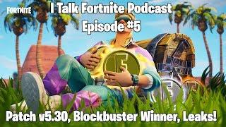I Talk Fortnite podcast #5-patch v 5.30, Blockbuster vencedor, vazamentos!