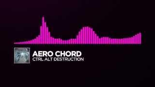 Trap Hardstyle Aero Chord Ctrl Alt Destruction