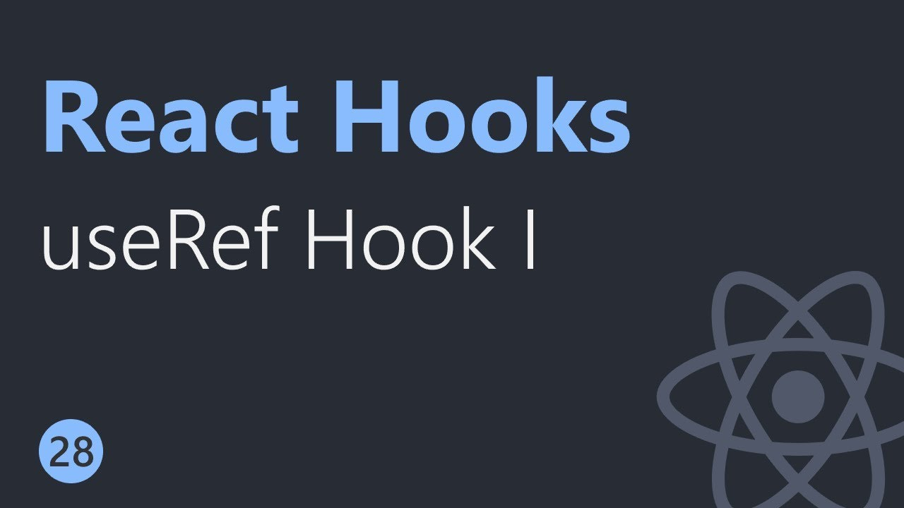 React Hooks Tutorial - 28 - useRef Hook Part 1