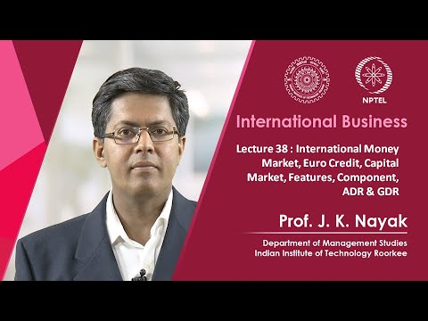 Lecture 38: International Money Market, Euro Credit, Capital Market, Features, Component, ADR & GDR