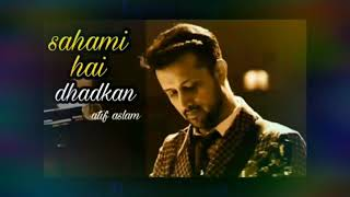 Sehmi hai dhadkan Sihri... Latest song by| Atif Aslam | must watch lyrical KARAOKE original quality.