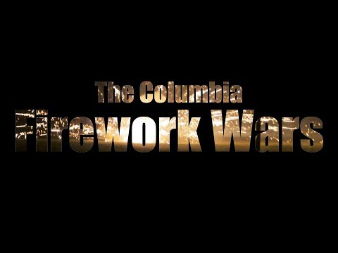 The Columbia Firework Wars (Full Mini-Doc)