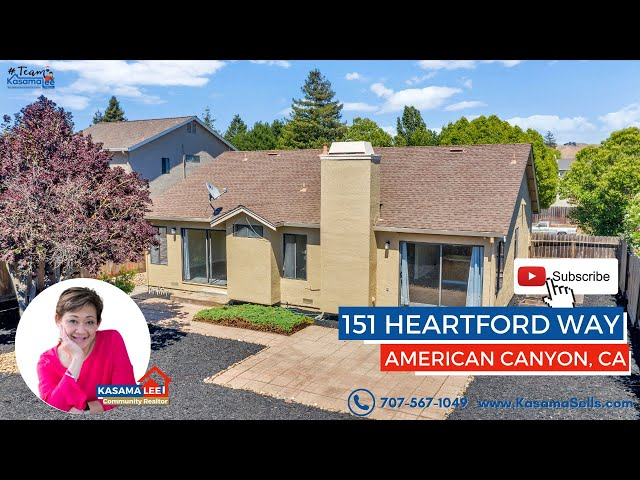 151 Heartford Way, American Canyon, CA 94503 | Kasama Lee, Realtor