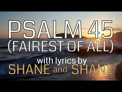 Psalm 45 - Fairest Of All - By Shane & Shane (Lyric Video) | Christian Worship Music