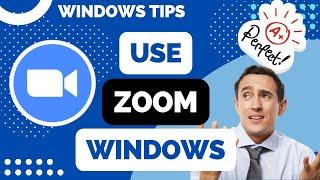 How To Use Zoom Tutorial Windows Tutorial