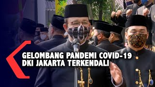 Anies: Gelombang Penularan Covid-19 di DKI Jakarta Terkendali
