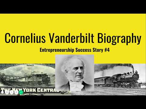 Entrepreneurship Success Story #4: Cornelius Vanderbilt Biography