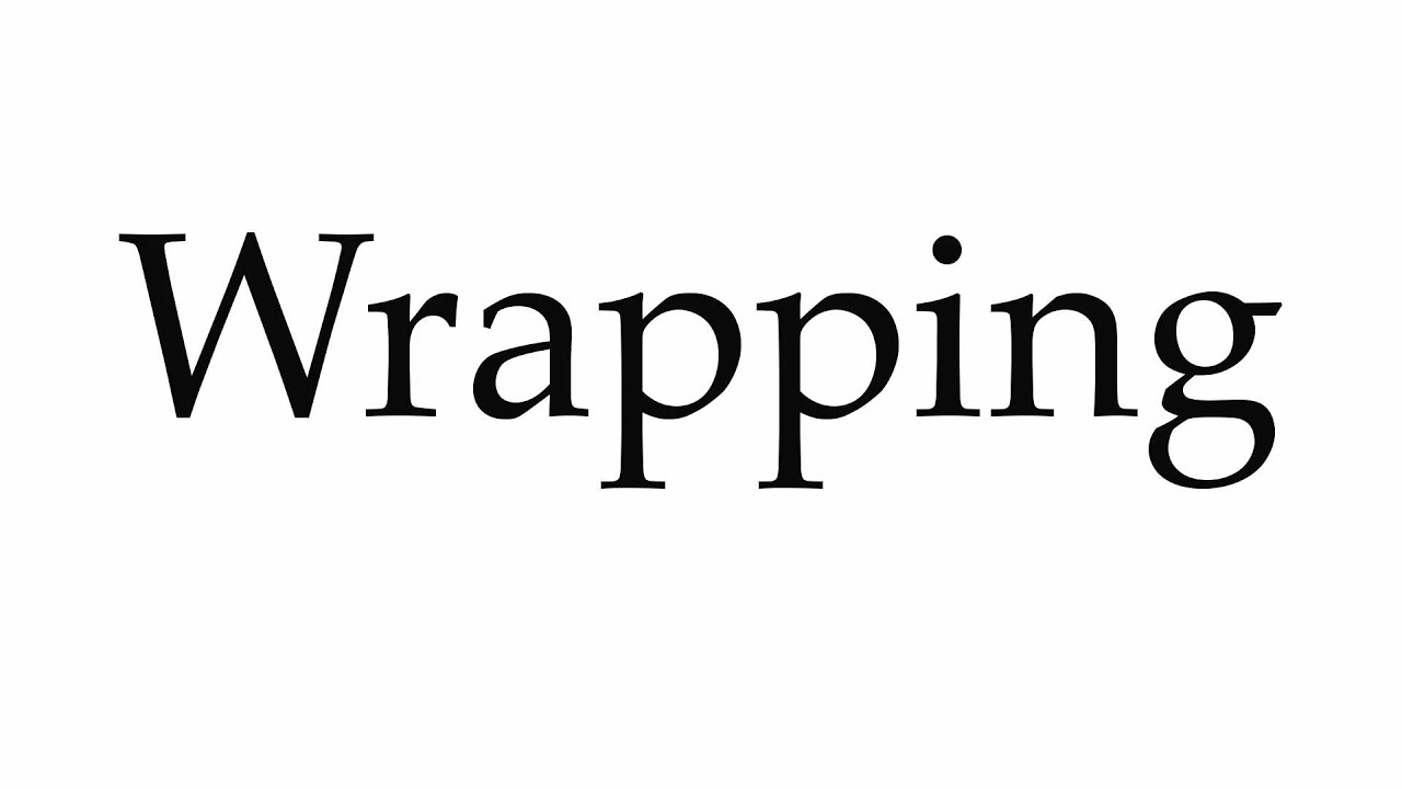 How to Pronounce Wrapping