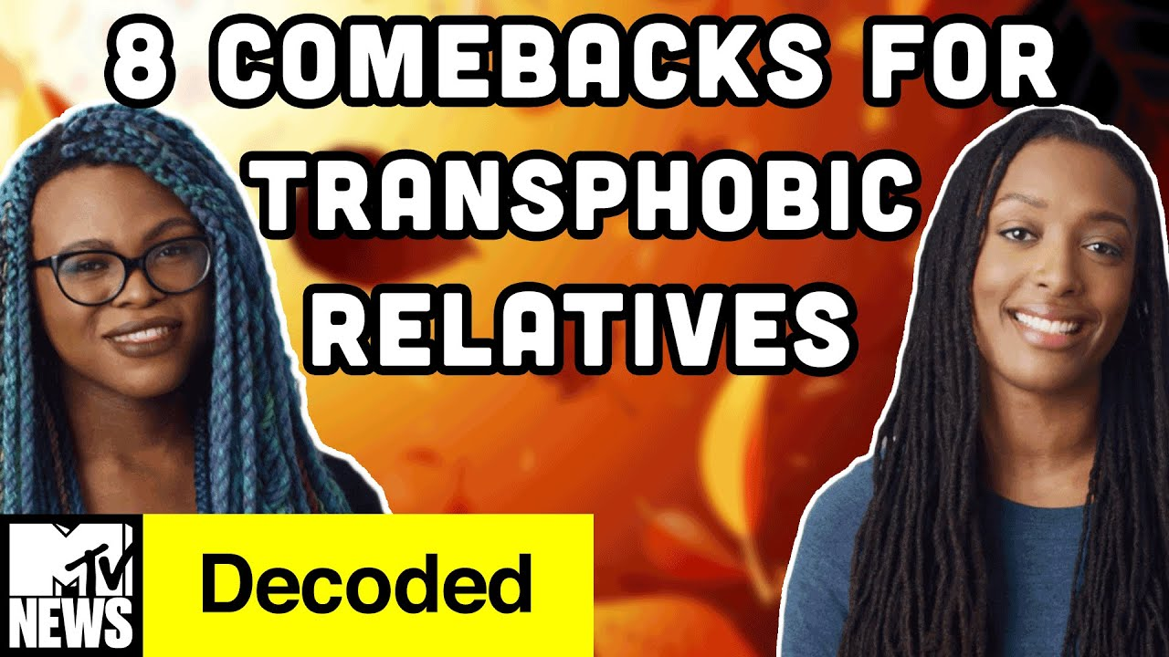 8 Comebacks for Transphobic Relatives Over the Holidays | MTV News