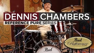 Dennis Chambers: In The Studio with Reference Pure #1