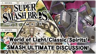 WORLD OF LIGHT, CLASSIC MODE, SPIRITS UPDATES!? - Super Smash Bros. Ultimate Discussion!