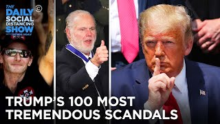 Trump's 100 Most Tremendous Scandals | The Daily Social Distancing Show