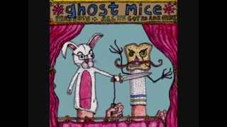 Ghost Mice- The Path