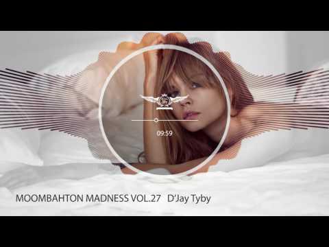 D'Jay Tyby - Moombahton Madness Vol.27