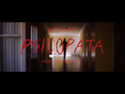 Stuart - Psicópata (Prod. Imperio Music) (Video Oficial)