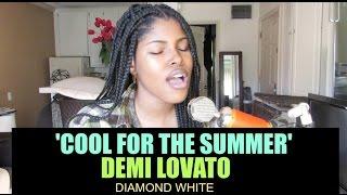 Demi Lovato - Cool for the Summer (Diamond white cover)