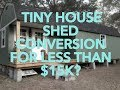 From Shed to Tiny Home w/ less than $15K