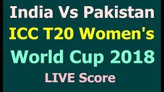 India Vs Pakistan ICC T20 Women's World Cup Cricket Live Score