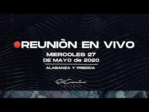 🔴 Servicio 27 De Mayo 2020 - En Vivo | Iglesia El Camino