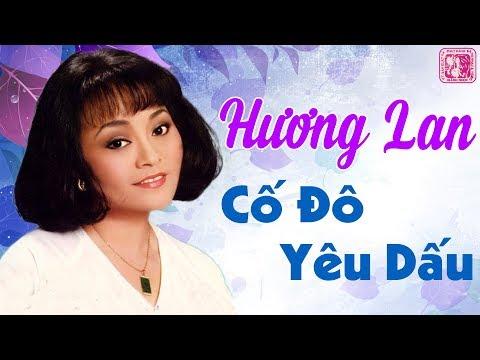 CD Cố Đô Yêu Dấu HƯƠNG LAN - Nhạc Vàng Xưa Hay Nhất Thập Niên 90
