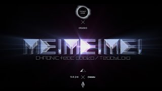 ME!ME!ME! CHRONIC feat. daoko (TeddyLoid Mega Remix) Words : daoko ...