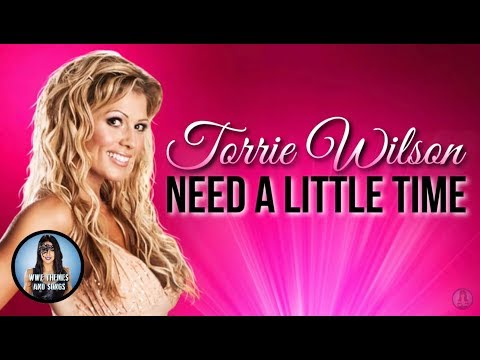 Torrie Wilson - Need A Little Time (Official Theme)