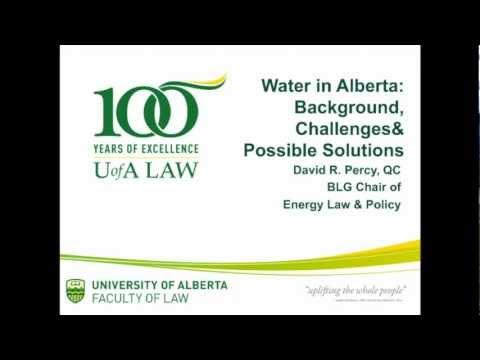 David Percy, Q.C., Univ. of Alberta,  Alberta Water Law, Challenges, Possible Solutions