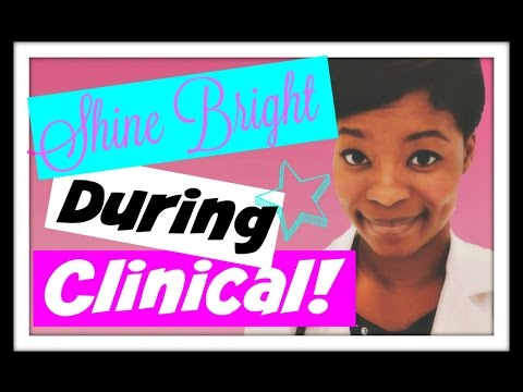 How To Shine Bright During Your Clinical Rotation.