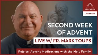 Rejoice! LIVE w/ Fr. Mark Toups | Second Week of Advent