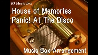 House Of Memories Panic At The Disco Music Box