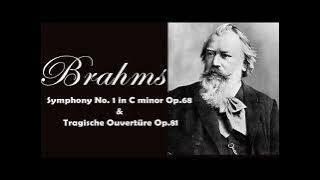Brahms: Symphony No. 1 in C minor Op.68 & Tragische Ouvertüre Op.81