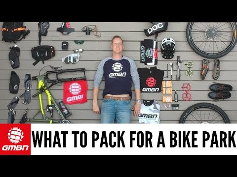 What To Pack For A Bike Park | Mountain Bike Kit & Equipment
