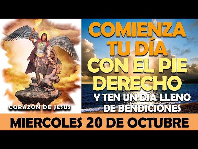 ORACIÓN DE LA MAÑANA DE HOY MIERCOLES 20 DE OCTUBRE   COMENZAR BIEN EL DÍA EN MANOS DE DIOS