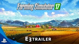 Farming Simulator 17 - E3 2016 Trailer | PS4