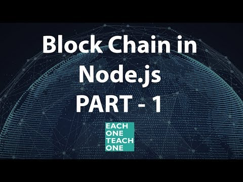 Block Chain in Node.js Part - 1 | Each One Teach One