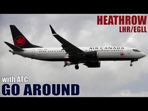 LATE GO AROUND! Air Canada Boeing 737-8 MAX | London Heathrow Airport (With ATC)