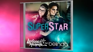 superstar larissa manoela feat belinda