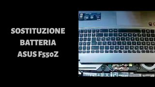 SOSTITUZIONE BATTERIA NOTEBOOK ASUS F550Z - HOW TO REPLACE BATTERY OF LAPTOP ASUS F550Z