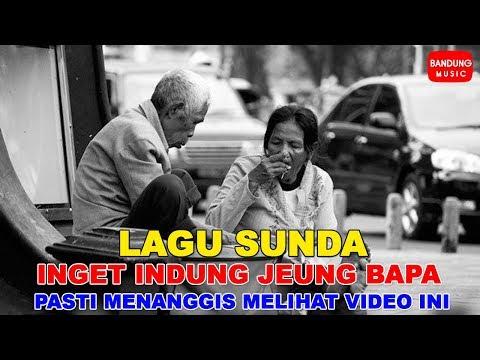 Lagu Sunda Indung jeung Bapa   Pasti menanggis melihat video ini