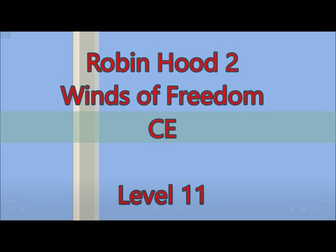 Robin Hood 2: Winds of Freedom CE Level 11 |
