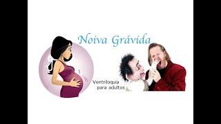 noiva gra vida ventriloquia para adultos